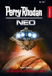 Perry Rhodan Neo 104: Im Reich des Wasserstoffs - Staffel: Die Methans 4 von 10