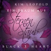 Ein Traum aus Sternenstaub - Black Heart, Band 3 (Ungekürzt)