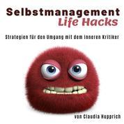 Wusel Life Hacks - Strategien für den Umgang mit dem inneren Kritiker (Ungekürzt)