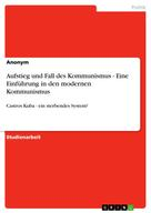 : Aufstieg und Fall des Kommunismus - Eine Einführung in den modernen Kommunismus