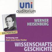Werner Heisenberg - Wissenschaftsgeschichte