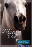 Nanda van Gestel-van der Schel: Die Lebensenergie der Pferde ★★★★