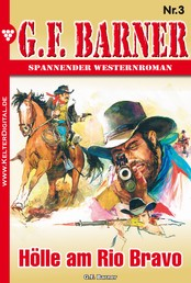 G.F. Barner 3 – Western - Hölle am Rio Bravo