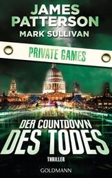 Der Countdown des Todes. Private Games - Thriller
