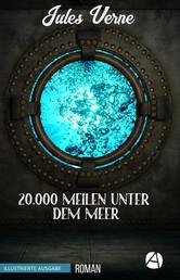 20000 Meilen unter dem Meer - Roman (Illustrierte Ausgabe)
