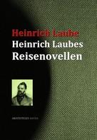 Heinrich Laube: Heinrich Laubes Reisenovellen