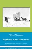 Alfred Wegener: Tagebuch eines Abenteuers