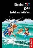 Ulf Blanck: Die drei ??? Kids, 73, Surfstrand in Gefahr (drei Fragezeichen Kids)