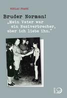 Niklas Frank: Bruder Norman! ★★★