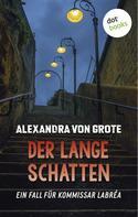 Alexandra von Grote: Der lange Schatten: Der fünfte Fall für Kommissar LaBréa ★★★★