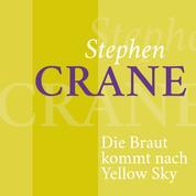 Stephen Crane – Die Braut kommt nach Yellow Sky - Kurzgeschichte
