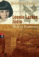 Waldtraut Lewin: Leonie Lasker, Jüdin - Welt in Flammen ★★★★