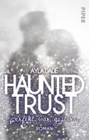 Ayla Dade: Haunted Trust - Perfekt war Gestern ★★★★