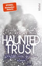 Haunted Trust - Perfekt war Gestern - Roman