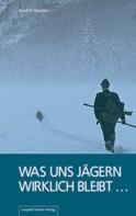 Gerd H Meyden: Was uns Jägern wirklich bleibt ... ★