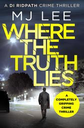 Where The Truth Lies - A completely gripping crime thriller
