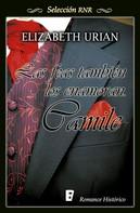 Elizabeth Urian: Camile (Las feas también los enamoran 1)