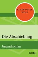 Klaus-Peter Wolf: Die Abschiebung ★★★★