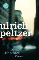 Ulrich Peltzer: Stefan Martinez