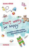 Silvia Höfer: Don´t worry, be happy ★★★★