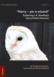 """""""Harry – yer a wizard"""" - Exploring J.K. Rowling's Harry Potter Universe"""
