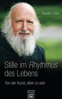 Anselm Grün: Stille im Rhythmus des Lebens ★★★★