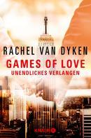 Rachel van Dyken: Games of Love - Unendliches Verlangen ★★★★