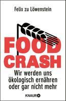 Felix zu Löwenstein: FOOD CRASH ★★★★