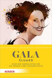 Gala Éluard - Muse der Surrealisten und die große Liebe Salvador Dalís