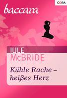Jule Mcbride: Kühle Rache - heißes Herz ★★★★