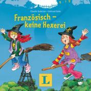 Französisch - keine Hexerei - Französisch mit Hexe Huckla