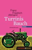 Franz Friedrich Altmann: Turrinis Bauch ★★★★