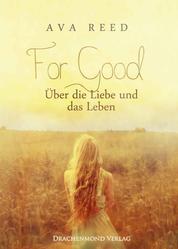 For Good - Über die Liebe und das Leben