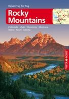 Heike Wagner: Rocky-Mountains - VISTA POINT Reiseführer Reisen Tag für Tag ★★★★