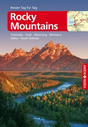 Rocky-Mountains - VISTA POINT Reiseführer Reisen Tag für Tag - Colorado, Idaho, Montana, Nebraska, South Dakota, Utah, Wyoming