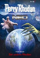Frank Borsch: Perry Rhodan Neo 100: Der andere Rhodan ★★★★