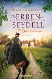 Die Erben von Seydell - Die Schicksalsjahre - Roman - Die Gestüt-Saga 2