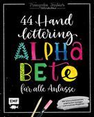 Franziska Feistner: Handlettering – 44 Alphabete für alle Anlässe: Leg los, entdecke deinen Stil!