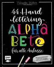 Handlettering – 44 Alphabete für alle Anlässe: Leg los, entdecke deinen Stil! - Mit Schmuckelementen, praktischen Vorlagen und kreativen Projekten
