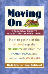 Moving On - A Practical Guide to Downsizing the Family Home