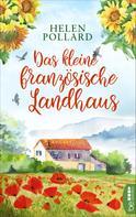 Helen Pollard: Das kleine französische Landhaus ★★★★