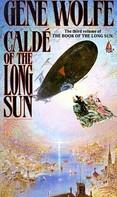 Gene Wolfe: Calde of the Long Sun