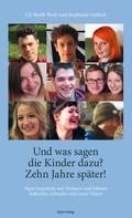 Stephanie Gerlach: Und was sagen die Kinder dazu? – Zehn Jahre später!