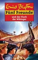 Enid Blyton: Fünf Freunde und der Fluch der Wikinger ★★★★