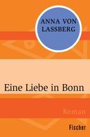 Anna von Laßberg: Eine Liebe in Bonn