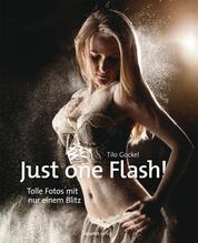 Just one Flash! - Tolle Fotos mit nur einem Blitz