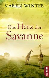 Das Herz der Savanne - Afrika-Roman