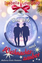 Du, ich und Weihnachtszauber (Mallorca-Erotic-Romance 8) - Sinnliche Gay-Romance