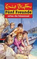 Enid Blyton: Fünf Freunde retten die Felseninsel ★★★★