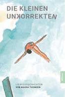 Magda Thomsen: Die kleinen Unkorrekten